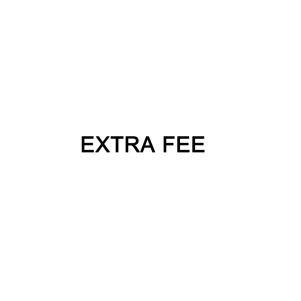 For Extra Fee Only