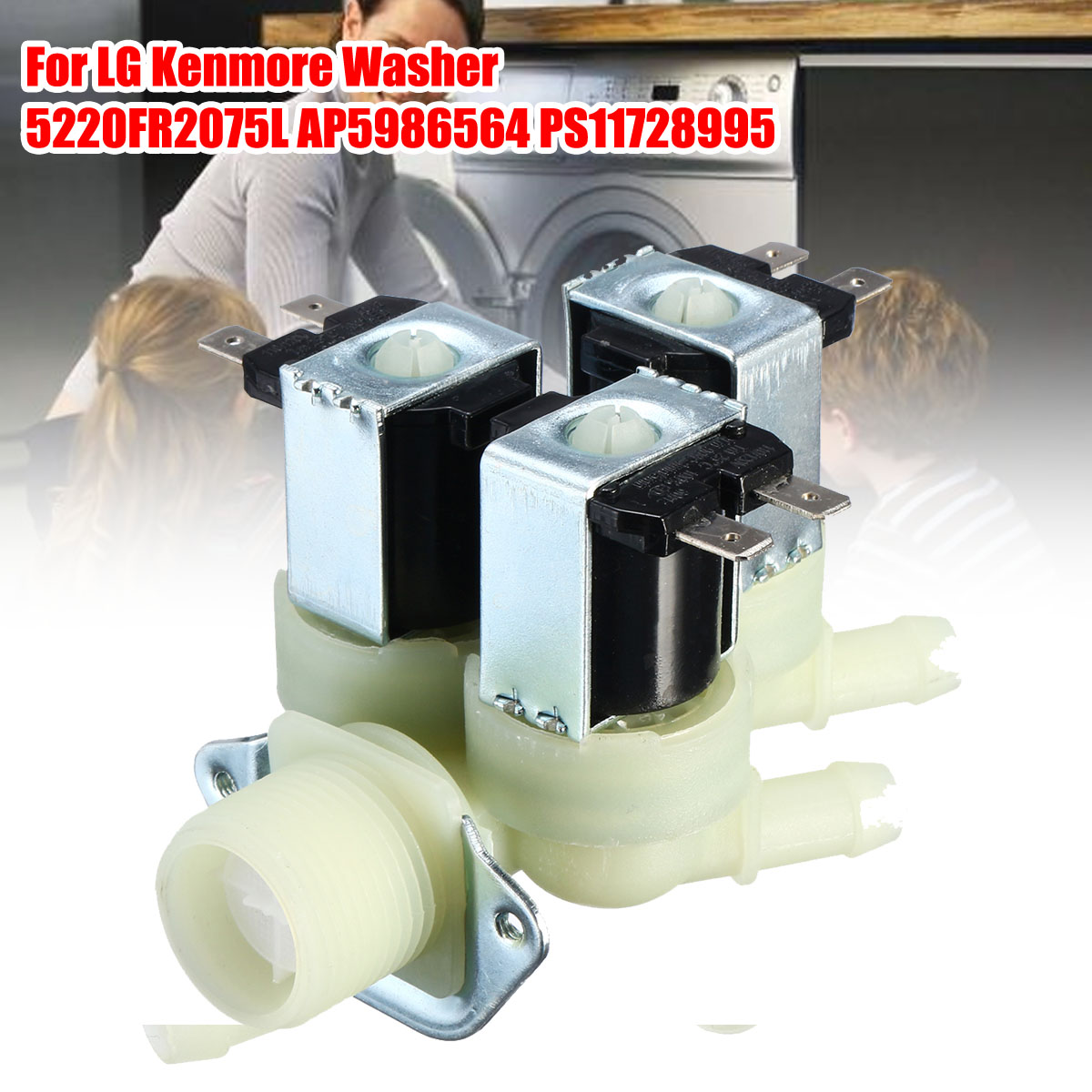 Washer Water Inlet Valve Replacement Accessories for LG Kenmore Washer 5220FR2075L AP5986564 PS11728995Washer Water Inlet Valve Replacement Accessories for LG Kenmore Washer 5220FR2075L AP5986564 PS11728995