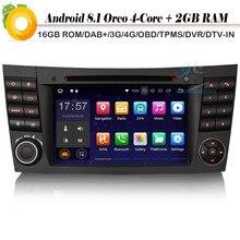 DAB+ Quad Core Android 8.1 Autoradio NAVI WiFi 4G Radio CD Car Multimedia Player for Mercedes Benz CLS/E/G-Klasse W219 W211 W463