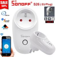 Sonoff-enchufe inteligente S26 EU (E/F), enchufe de toma de corriente con temporizador, inalámbrico, Control remoto, TFTTT, WIFI, para EE. UU./ru/AU/CN, Alexa y Google Home