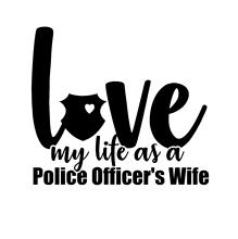 цена на Loving Life Police Officers Wife Vinyl Decal Sticker Badge Officer Cop I Love Interesting Car Sticker