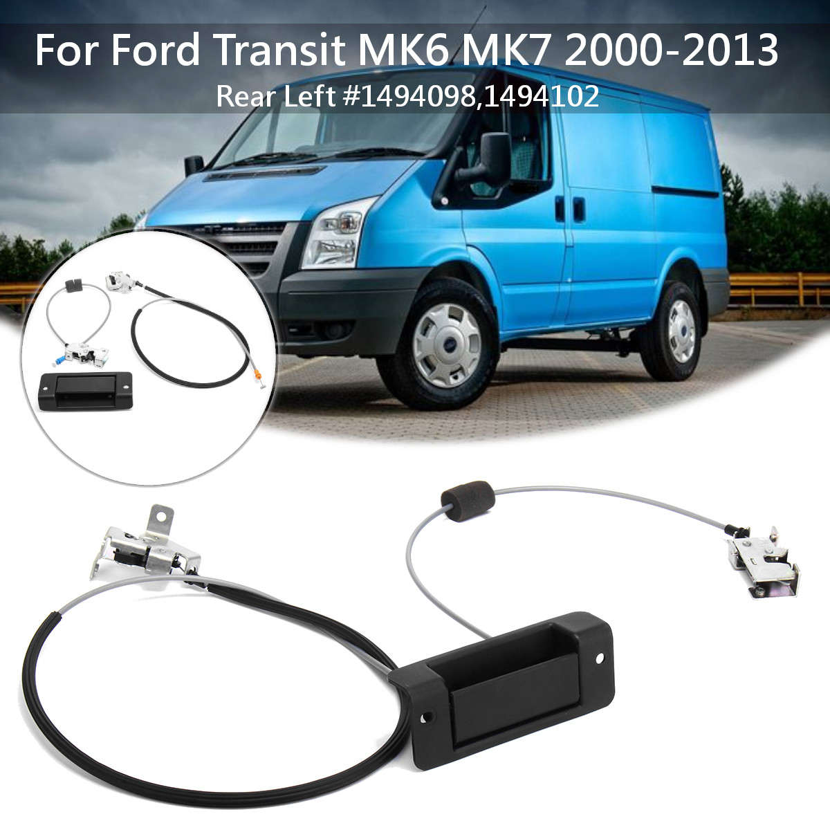 Rear Left Door Handle + Upper & Lower Lock Latch Cable For Ford Transit MK6 MK7 2000-2013 1494098 1494102