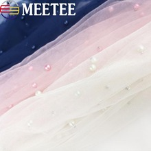 Meetee 2yards Pearl Embroidery Lace Fabric Mesh Skirt Gauze Beads Spot Bridal Veil Full Dress Curtain Accessories ZK577