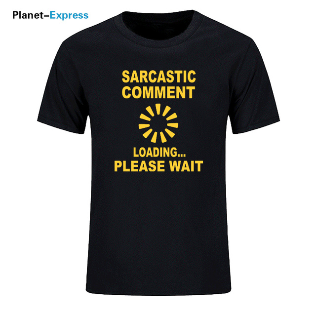 322a3641 2018 Sarcastic Comment Loading Funny Print T Shirt Creative Geek Nerd Math  Mens Men T Shirt Novelty Short Sleeve Cotton T-shirt