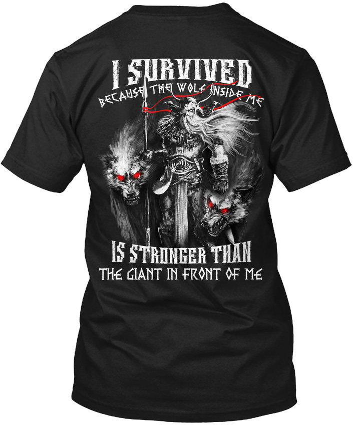 Viking Wolf - I Survived Because The Inside Me Is Popular Tagless Tee T-Shirt