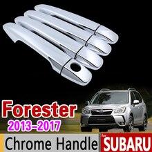 Para Subaru Forester 2013-2017 Manija de Puerta del Cromo de Lujo Ajuste de la cubierta Set 2014 2015 2016 Accesorios Del Coche Pegatinas Coche Styling