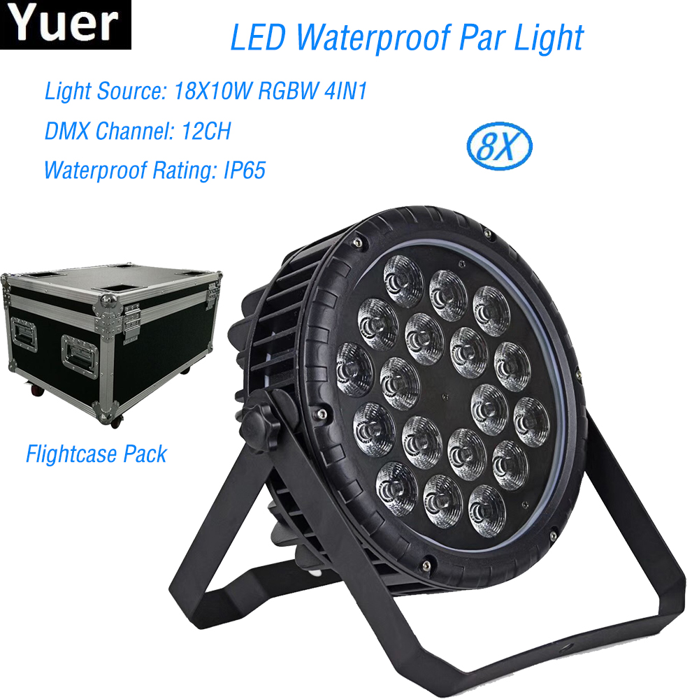 8Pcs/Lot NEW LED Waterproof Par Light 18x10W RGBW 4IN1 Stage Light For Club Disco Dj Show Home Party Ballroom Bands Night Light