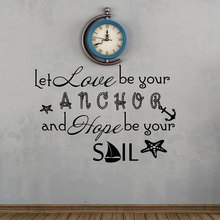 Let Love Be Your Anchor And Hope You Sail Quotes Wall Sticker Nautical Home Decor Room Art Decals Self Adhesive Murals A191