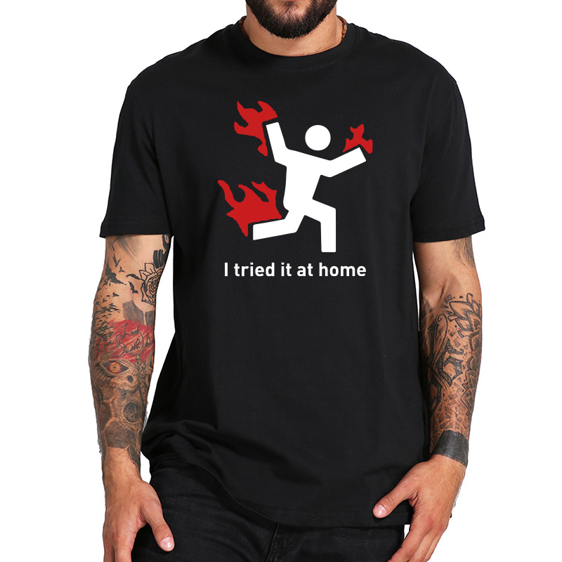 ca1946af I Tried It At Home Tshirt Science Project Comic Funny Series Top Clothing  Male 100%