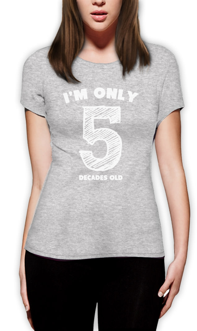 Buy cheap crew neck t shirts i m only 5 decades old funny for Order t shirts online cheap