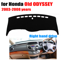 Car dashboard covers For Honda old ODYSSEY 2003 - 2008 Right hand drives dash covers pad dashmat Instrument platform accessories
