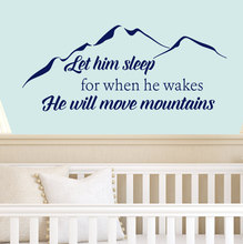 Kids Nursery Rooms Wall Decal Boys Bedroom Quotes Let Him Sleep For When He Wakes Will Move Mountains Vinyl Sticekr SY37