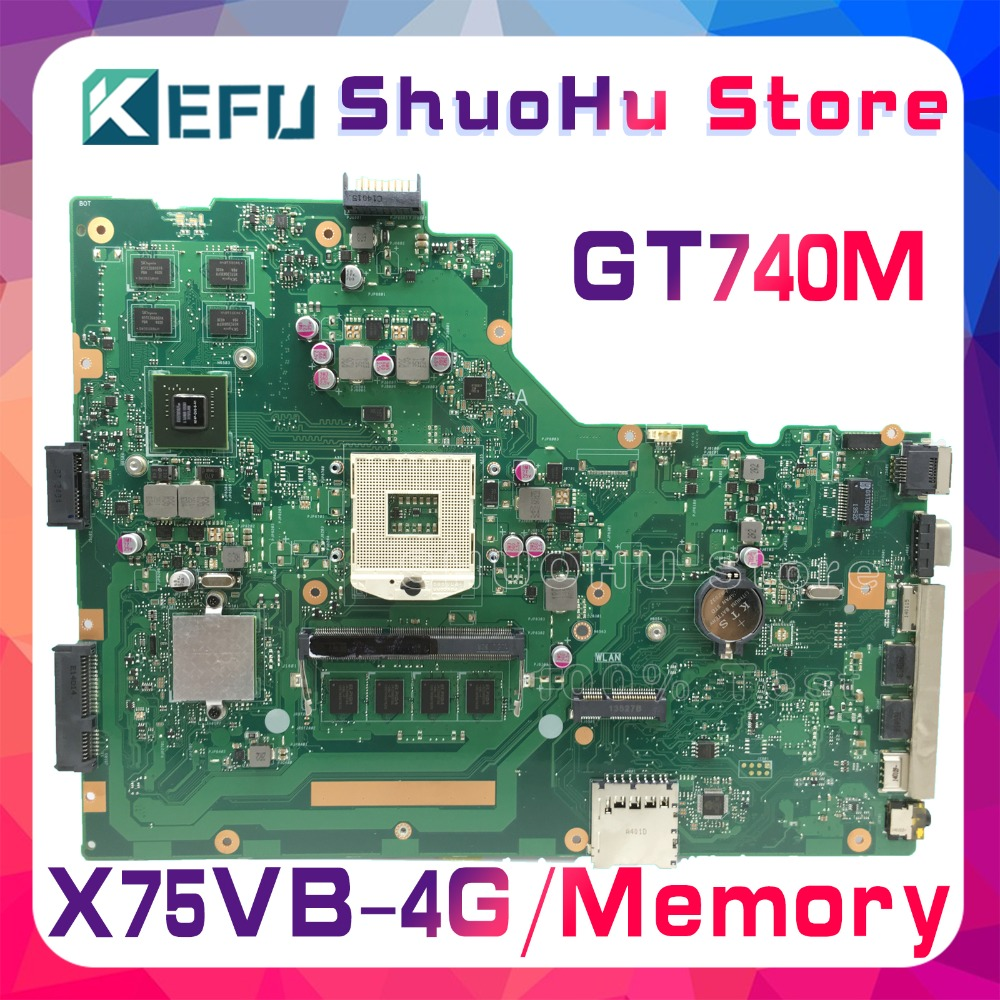 SHELI For ASUS X75VB R704V X75A X75VD X75V X75VC 4GB Memory GT740M laptop motherboard tested 100% work original mainboard free shipping original x75a x75vd laptop motherboard main board mainboard 2g ram memory 100