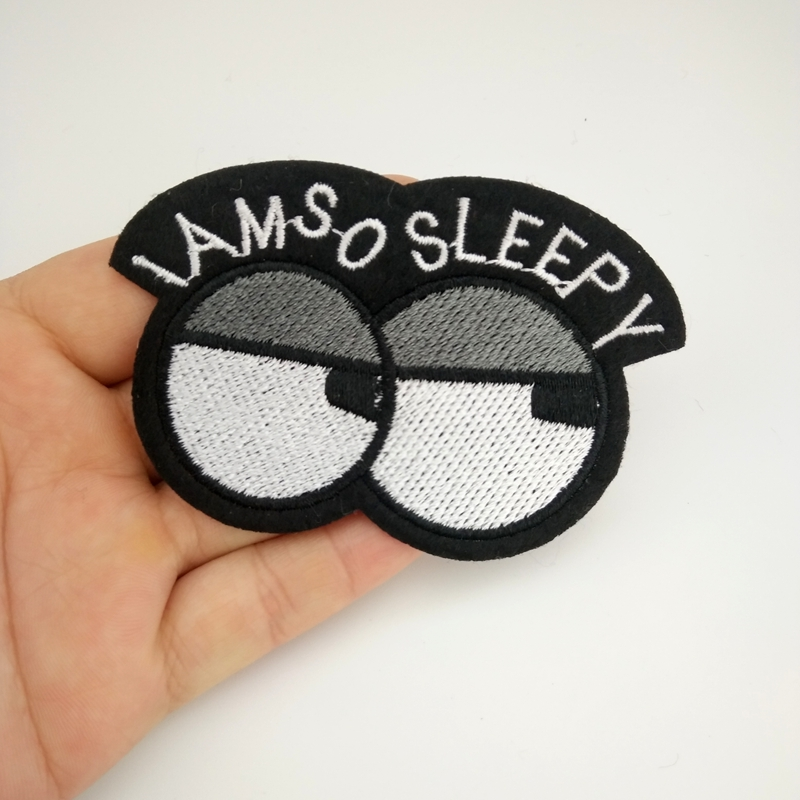 1Pcs Im So Sleepy Eyes Embroidered Patch Iron on Sewing Applique Clothes Pants Bags Decoration Patch DIY Accessories Patches