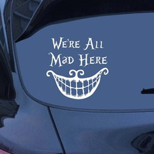 22cmX22cm We Are All Mad Here Car Vehicle Sticker Teeth Big Smile Decal Auto Decoration Funny Vinyl Car-styling Stickers