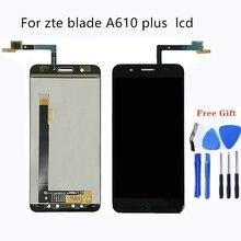 เหมาะสำหรับ zte blade A610 plus A2 plus จอแสดงผล LCD และ touch screen 5.5 นิ้วอุปกรณ์เสริมสำหรับโทรศัพท์มือถือสำหรับ zte blade BV0730