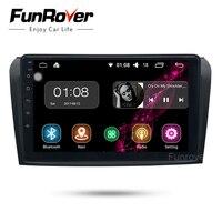 Funrover 9 Android 8.0 car radio dvd multimedia For Mazda3 Mazda 3 2004 2009 head unit GPS stereo Navigation Wifi navi audio FM