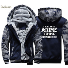 Its An Anime Thing You Wouldnt Understand Hoodies Men Funny Sweatshirts Coats Winter Thick Fleece Warm Camouflage Jackets Mens
