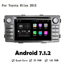 Quad Core 2GB RAM Android 7.1.2 Car DVD Player 4G Radio GPS Navi Head Unit For Toyota Hilux 2012 Wifi 4G BT Radio RDS