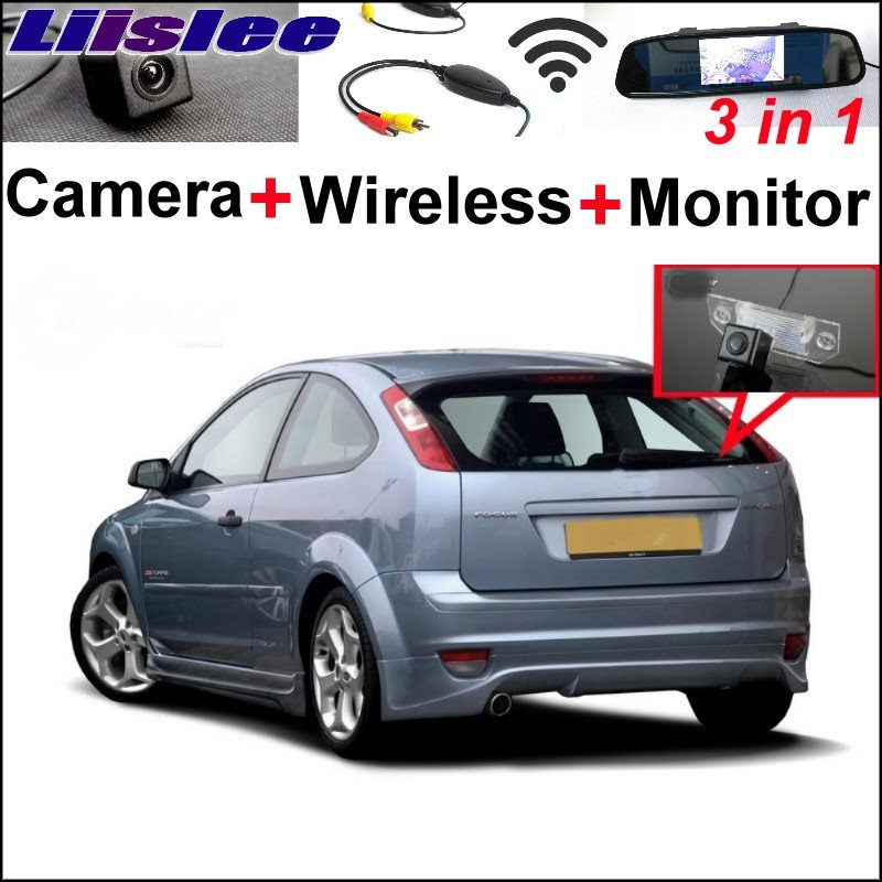 Liislee 3 in1 Special Rear View Camera + Wireless Receiver + Mirror Monitor BACKUP Parking System For Ford For Focus 2004~2011 wireless pager system 433 92mhz wireless restaurant table buzzer with monitor and watch receiver 3 display 42 call button