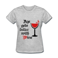 Women T Shirt 2016 Fashion Age Gets Better With Wine Summer Comfortable Tee Cotton Short Sleeve