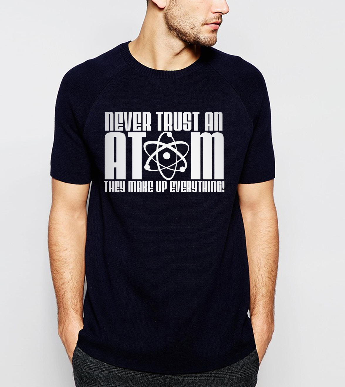 New Arrival  Adult Never Trust an Atom They Make Up Everything Letters Science Men T-Shirt 2019 Summer new 100% Cotton Tops Tees