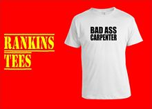 BAD ASS CARPENTER T-Shirt. Small - XXXL Woodwork Chippy Handy Man Joinery New T Shirts Funny Tops Tee Unisex