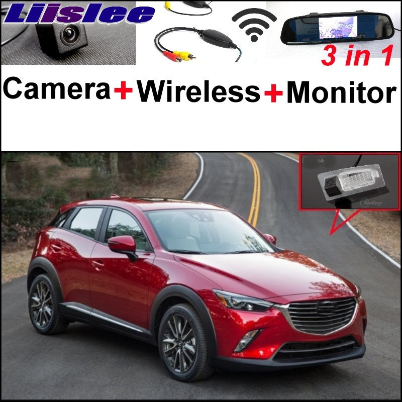 Liislee 3 in1 Special Rear View Camera + Wireless Receiver + Mirror Monitor DIY Parking System For Mazda CX-3 CX 3 CX3 2014~2017 for mazda cx 3 cx 3 cx3 2014 2015 smart tracks chip camera hd ccd intelligent dynamic parking car rear view camera