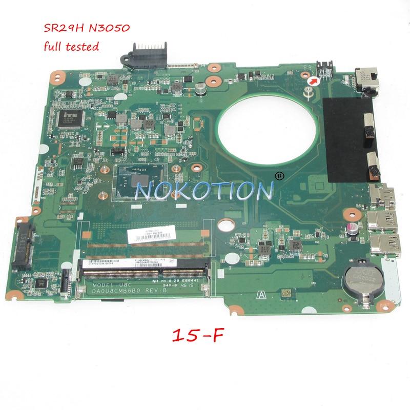 NOKOTION 828168-601 828168-101 Laptop motherboard For hp pavilion 15-F SR29H N3050 On board CPU DA0U8CMB6B0 Main board testedNOKOTION 828168-601 828168-101 Laptop motherboard For hp pavilion 15-F SR29H N3050 On board CPU DA0U8CMB6B0 Main board tested