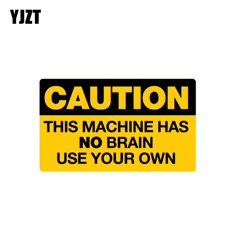 YJZT 10.2CM*6CM Warning This Machine Has No Brain USE YOUR OWN Car Sticker PVC Decal 12-1404