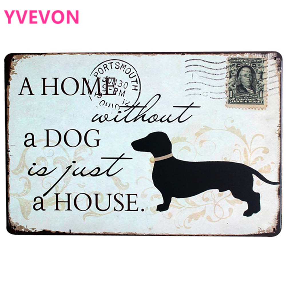 A HOME without a DOG is just a HOUSE Metal Pup decor Board Fashion Retro Sign for animal brand in pet shop park LJ6-6 20x30cm B1