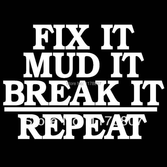 Fix it mud it break it repeat car window truck sticker four wheeling
