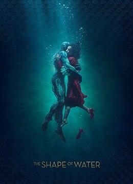 《水形物语》2017年美国剧情,爱情,奇幻电影在线观看