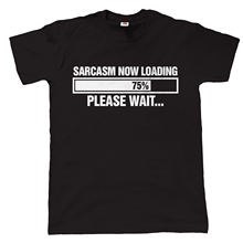 Sarcasm Loading Funny Mens T Shirt - Birthday Fathers Day Gift for Dad Grandad Tops Tee New  Unisex High Quality