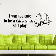 YOYOYU Wall Decal Vinyl Sticker Sports Quotes DIY Desugn I was too cute to be a cheerleader Softball  YO306
