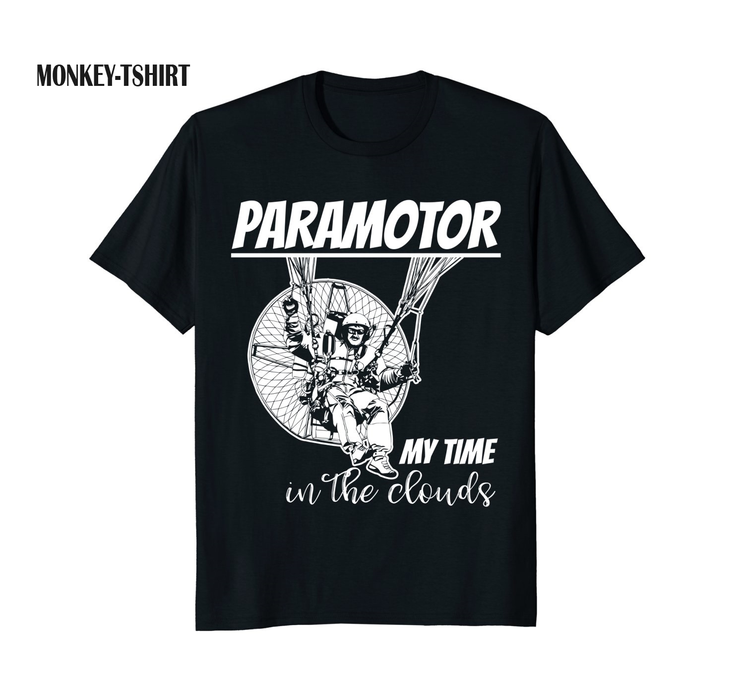 Funny Paramotor T Shirt - My Time In The Cloud Shirt