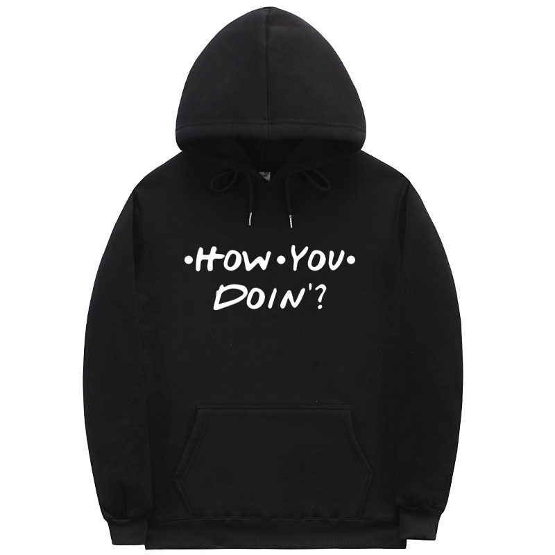 Fashion Men Women HOW YOU DOIN Hoodies Print Sweatshirt Homme Friends Hoodie Black Pink Orange Off White Streetwear Pullover