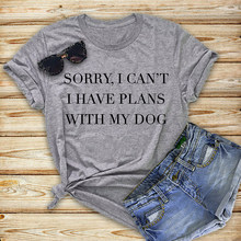 Sorry I Cant Have Plans With My Dog T Shirt Lover Birthday Gift Tee Casual Stylish Trendy Clothing Tops Camisetas