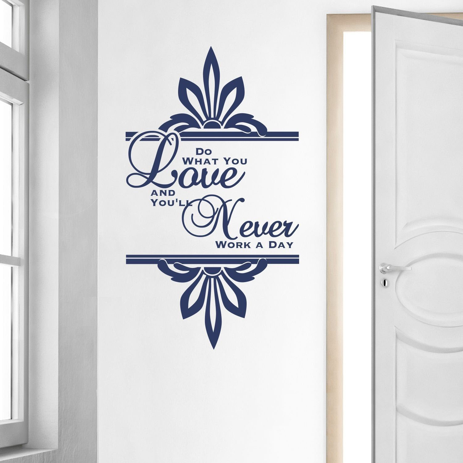Do What You Love And Never Work A Day Vinyl Wall Decal Quote home sticker