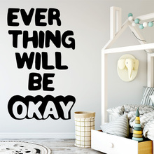 Drop Shipping Every Thing Will Be Okay Quote Wall Sticker House Decoration Accessories Waterproof Wall Decals Art Decals недорго, оригинальная цена