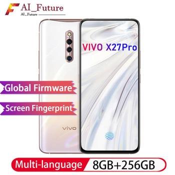 Global ROM ต้นฉบับ VIVO X27pro 8 GB 256 GB Snapdragon710 Octa Core Android9  สมาร์ทโฟน 4000 mah หน้าจอลายนิ้วมือ recoganition