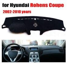 Приборной панели автомобиля охватывает мат для Hyundai Rohens Coupe 2002-2010 левым dashmat Pad Даш крышка авто приборной панели аксессуары
