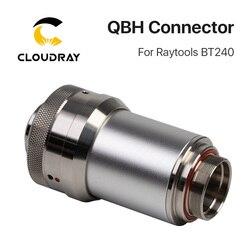 Conector Cloudray QBH de cabezal láser Raytools BT240 BT240S para máquina cortadora láser de fibra 1064nm