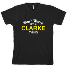 Dont Worry Its a CLARKE Thing! - Mens T-Shirt Family Custom Name Print T Shirt Short Sleeve Hot Tops Tshirt Homme