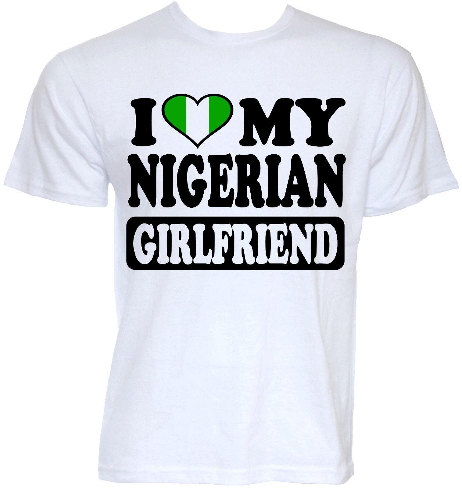 MENS DIVERTENTE NOVITÀ FRESCO NIGERIANO FIDANZATA NIGERIA BANDIERA T-SHIRT JOKE FUN REGALI Estate Nuovi Uomini Cotone T Tee Shirt Top