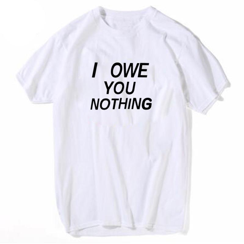 I OWE YOU NOTHING Letters Short sleeve Crewneck Women T shirt Printing Black White Loose Hipster Slogan Grunge Female t shirts
