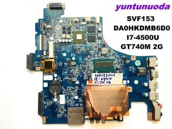 Original for SVF153 motherboard SVF153  DA0HKDMB6D0   I7-4500U  GT740M 2G  tested good free shipping