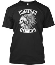 Trendy Heathen Nation - Standard Unisex T-Shirt Harajuku Tops t shirt Fashion Classic Unique free shipping