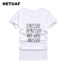HETUAF STRESSED DEPRESSED BUT WELL Harajuku T Shirt Women Tumblr Streetwear Tshirts Cotton Women Tops Printed Tee Shirt Femme