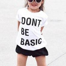 470bbc0ad 2018 Fashion White Tshirt Dont Be Basic Letter Print Kids Unisex Shirts  Kids Tshirt Short Sleeve Shirt Boys Girls Summer Tops